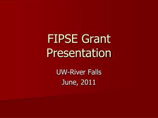 FIPSE Grant Presentation