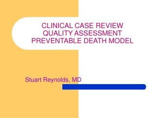 CLINICAL CASE REVIEW QUALITY ASSESSMENT PREVENTABLE DEATH MODEL