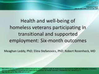 Meaghan Leddy, PhD; Elina Stefanovics, PhD; Robert Rosenheck, MD