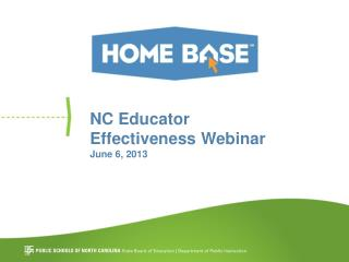 NC Educator  Effectiveness Webinar June 6, 2013