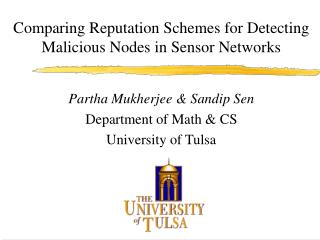 Partha Mukherjee & Sandip Sen Department of Math & CS University of Tulsa