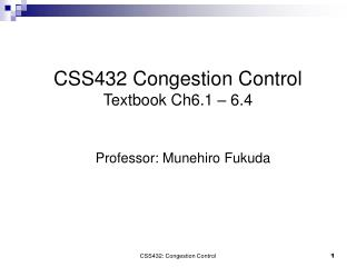 CSS432 Congestion Control Textbook Ch6.1 – 6.4