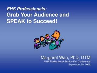EHS Professionals: Grab Your Audience and  SPEAK to Succeed!