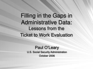 Filling in the Gaps in Administrative Data:  Lessons from the  Ticket to Work Evaluation