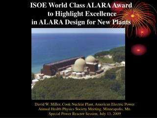 ISOE World Class ALARA Award  to Highlight Excellence  in ALARA Design for New Plants