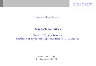 Research Activities The L.V. Gromashevsky Institute of Epidemiology and Infectious Diseases