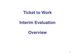 Ticket to Work  Interim Evaluation  Overview