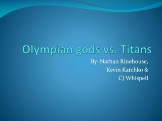 Olympian gods vs. Titans