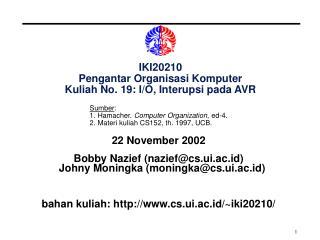 IKI20210 Pengantar Organisasi Komputer Kuliah No. 19: I/O, Interupsi pada AVR