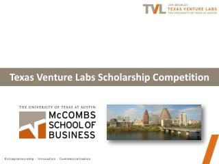Texas Venture Labs Scholarship Competition