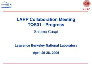 LARP Collaboration Meeting  TQS01 - Progress