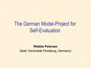 The German Model-Project for  Self-Evaluation