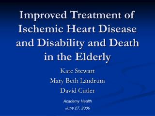 Improved Treatment of Ischemic Heart Disease and Disability and Death in the Elderly