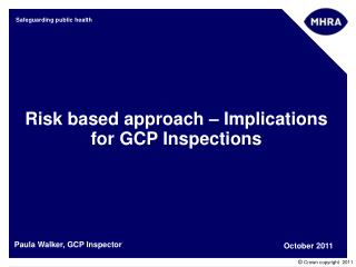 Risk based approach � Implications for GCP Inspections