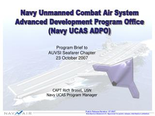 Navy Unmanned Combat Air System Advanced Development Program Office Navy UCAS ADPO