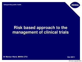 Risk based approach to the management of clinical trials