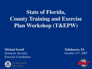 State of Florida,  County Training and Exercise Plan Workshop (T&EPW)