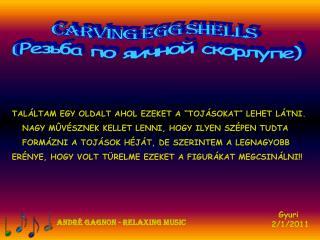 Carving egg shells  ( Резьба по яичной скорлупе)