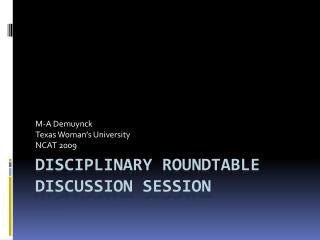 Disciplinary roundtable discussion session