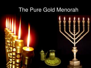 The Pure Gold Menorah