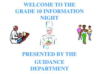 WELCOME TO THE GRADE 10 INFORMATION NIGHT