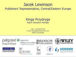 Jacek Lewinson Publishers' Representative, Central/Eastern Europe