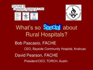 What s so              about Rural Hospitals