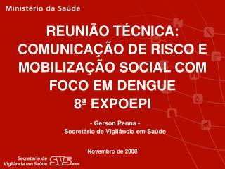 REUNI O T CNICA: COMUNICA  O DE RISCO E MOBILIZA  O SOCIAL COM FOCO EM DENGUE 8  EXPOEPI