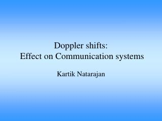 Doppler shifts:  Effect on Communication systems
