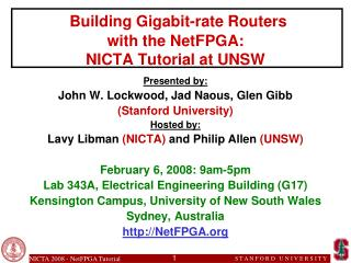 Building Gigabit-rate Routers with the NetFPGA:  NICTA Tutorial at UNSW