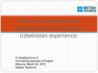 Mentoring: professional development for teachers.  Uzbekistan experience.