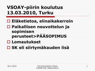 VSOAY-piirin koulutus 13.03.2010, Turku