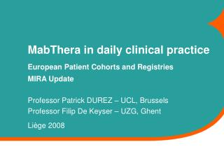 MabThera in daily clinical practice European Patient Cohorts and Registries MIRA Update