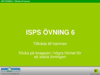 ISPS �VNING 6