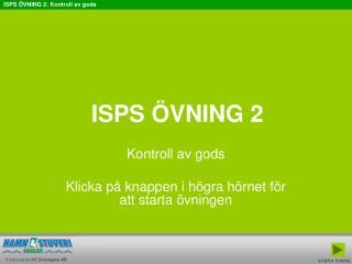 ISPS ÖVNING 2