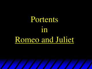 Portents in Romeo and Juliet