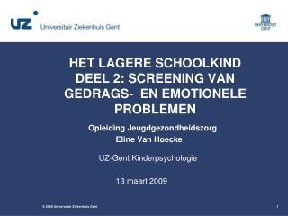 HET LAGERE SCHOOLKIND DEEL 2: SCREENING VAN GEDRAGS-  EN EMOTIONELE PROBLEMEN