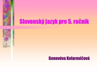 Slovenský jazyk pre 5. ročník