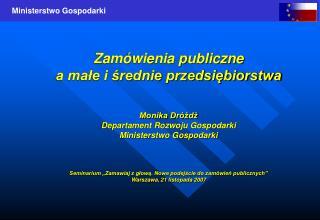 Zamówienia publiczne  a małe i średnie przedsiębiorstwa Monika Dróżdż