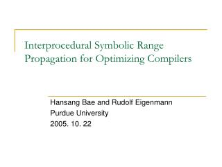 Interprocedural Symbolic Range Propagation for Optimizing Compilers