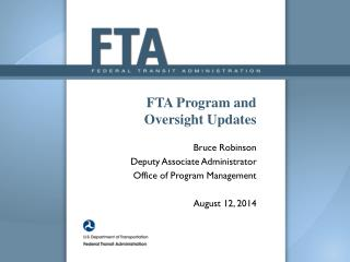 FTA Program and Oversight Updates