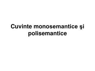 Cuvinte mono semantice şi polisemantice