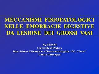 M. FREGO Universit  di Padova  Dipt. Scienze Chirurgiche e Gastroenterologiche  PG. C vese  Clinica Chirurgica