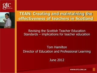 TEAN: Creating and maintaining the effectiveness of teachers in Scotland