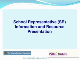 School Representative (SR) Information and Resource Presentation