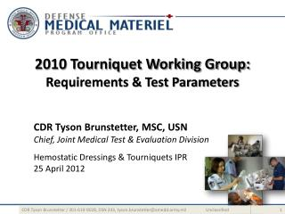 2010 Tourniquet Working Group:  Requirements & Test Parameters