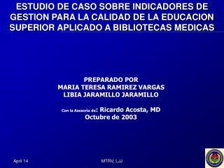 ESTUDIO DE CASO SOBRE INDICADORES DE GESTION PARA LA CALIDAD DE LA EDUCACION SUPERIOR APLICADO A BIBLIOTECAS MEDICAS