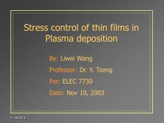 Stress control of thin films in Plasma deposition
