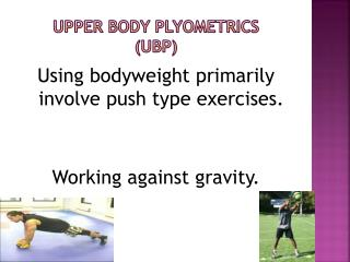 UPPER BODY PLYOMETRICS (UBP)