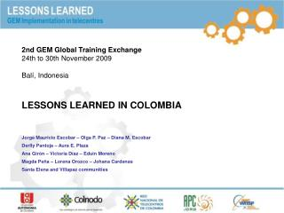 2nd GEM Global Training Exchange 24th to 30th November 2009 Balí, Indonesia